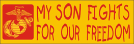 Bumper Sticker- My Son Fights For Our Freedom-Marines