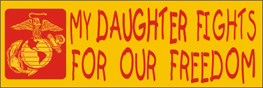 Bumper Sticker- My Daughter Fights For Our Freedom-Marines