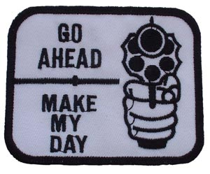 Go Ahead Make My Day Gun Patch