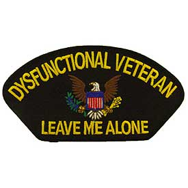 Dysfunctional Vet-Leave Me Alone