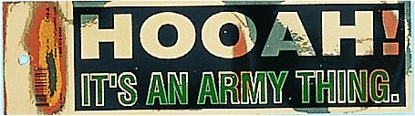 Bumper Sticker- HOOAH It's An Army Thing