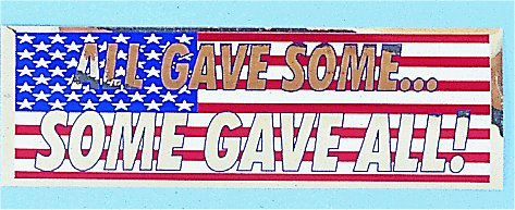 Bumper Sticker- All Gave Some Some Gave All
