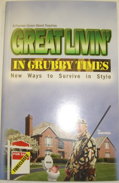 GREAT LIVIN IN GRUBBY TIMES Survival Instructions by G.B.